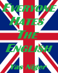 EVERYONE HATES THE ENGLISH - Small