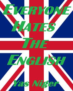 EVERYONE HATES THE ENGLISH - Small